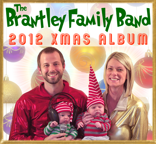 The Brantley Family Band 2012 Xmas Album