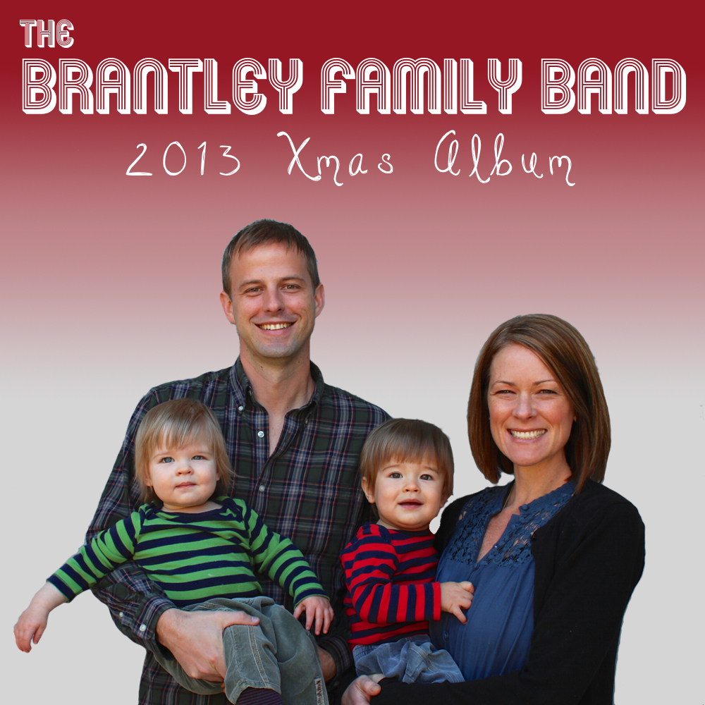 The Brantley Family Band 2013 Xmas Album