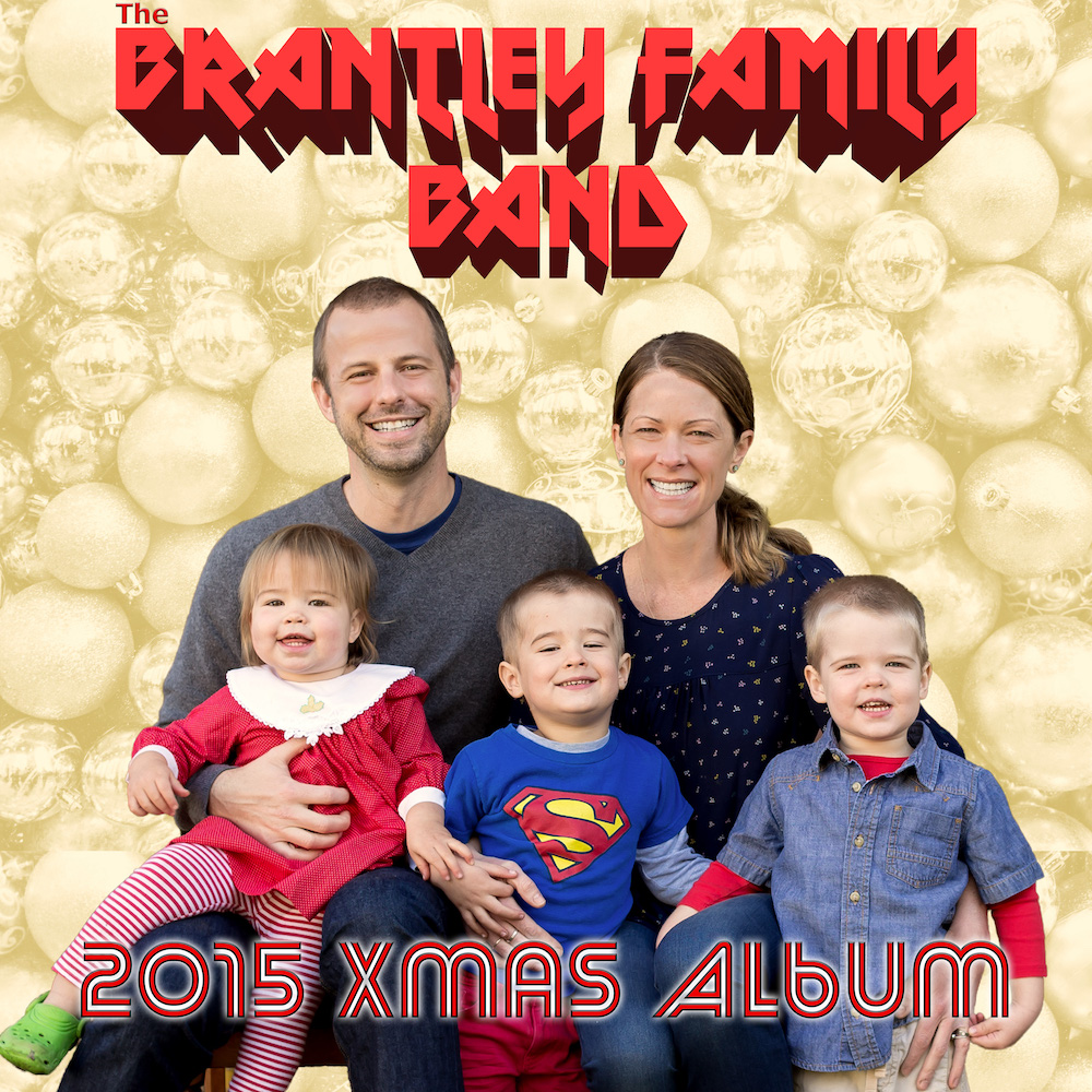 The Brantley Family Band 2015 Xmas Album
