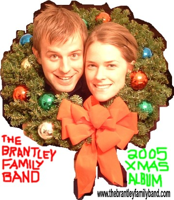 The Brantley Family Band 2005 Xmas Album